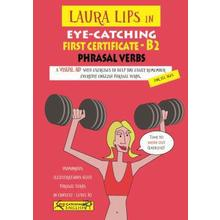 Laura Lips in Eye-Catching FIRST CERTIFICATE Phrasal Verbs B2 - Nº2